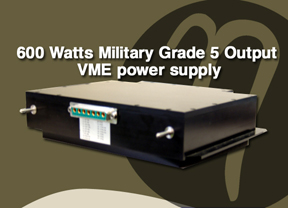600 Watts, Military Grade 5 Output, VME Power Supply